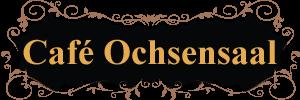 Café Ochsensaal